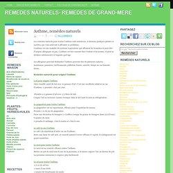 Asthme, remèdes naturels ~ REMEDES NATURELS- REMEDES DE GRAND-MERE