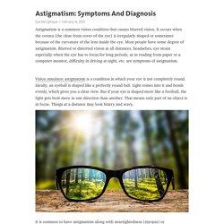 Astigmatism: Symptoms And Diagnosis – Telegraph