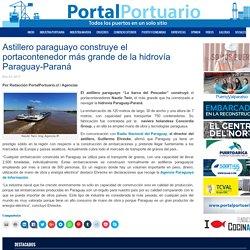 Astillero paraguayo construye el portacontenedor más grande de la hidrovía Paraguay-Paraná - Portal Portuario