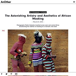 The Astonishing Artistry and Aesthetics of African Masking