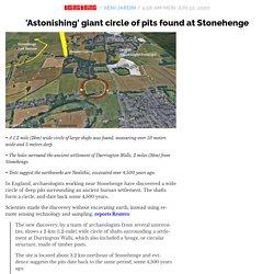 'Astonishing' giant circle of pits found at Stonehenge