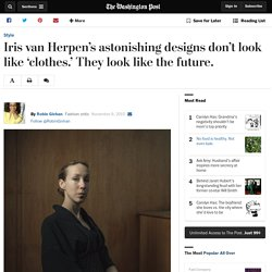 Iris van Herpen's astonishing designs don't look like 'clothes.' They look like the future.