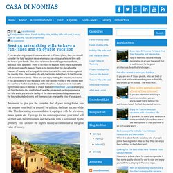 Rent an astonishing villa to have a fun-filled and enjoyable vacation ~ CASA DI NONNAS