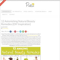 12 Astonishing Natural Beauty Remedies {DIY Inspiration}