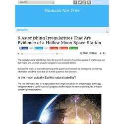 6 Astonishing Irregularities That Are Evidence of a Hollow Moon Space Station