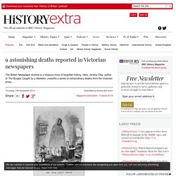 9 astonishing deaths reported in Victorian newspapers