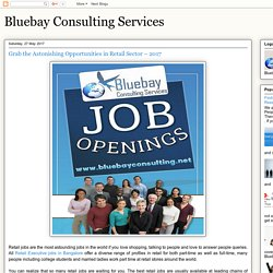 Bluebay Consulting Services: Grab the Astonishing Opportunities in Retail Sector – 2017