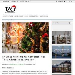 17 Astonishing Ornaments for This Christmas Season