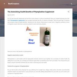 The Astonishing Health Benefits of Phytoplankton Supplement
