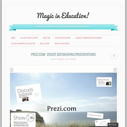 Prezi.com – Create astonishing presentations « Magic in Education!