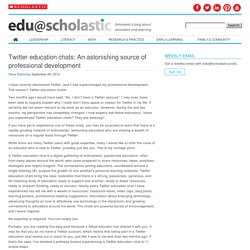 Twitter education chats: An astonishing source of professional development
