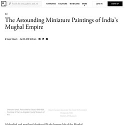 The Astounding Miniature Paintings of India's Mughal Empire - Artsy