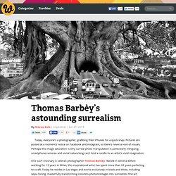 Thomas Barbèy's astounding surrealism