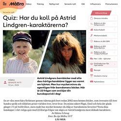 Quiz: Har du koll på Astrid Lindgren-karaktärerna?