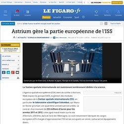 Sciences : Astrium gère la partie européenne de l'ISS