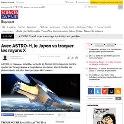 Avec ASTRO-H, le Japon va traquer les rayons X