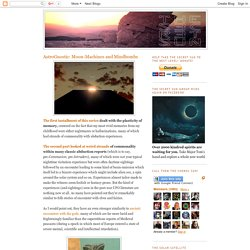 The Secret Sun: AstroGnostic: Moon-Machines and Mindbombs