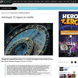 Astrologie 13 signes en réalité