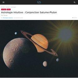 Astrologie Intuitive : Conjonction Saturne-Pluton
