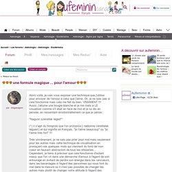 une formule magique ... pour l'amour : Forum Astrologie - Esotérisme - auFeminin