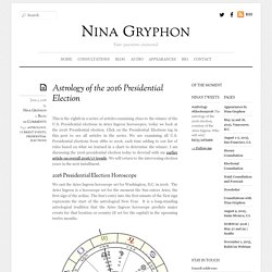 Astrology of the 2016 Presidential Election - Nina Gryphon