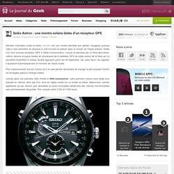 Seiko Astron : une montre solaire dotée d'un récepteur GPS