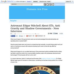 Astronaut Edgar Mitchell About ETs, Anti Gravity and Shadow Governments - New Interview