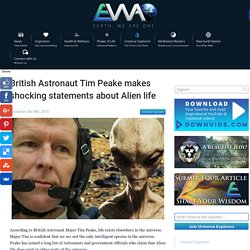 British Astronaut Tim Peake makes shocking statements about Alien life ⋆