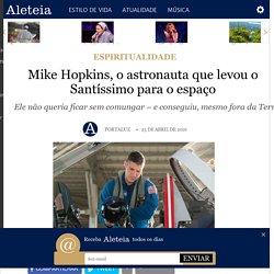 Mike Hopkins, o astronauta que levou o Santíssimo para o espaço - Espiritualidade - Aleteia: vida plena com valor
