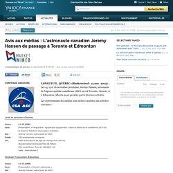 Avis aux médias : L'astronaute canadien Jeremy Hansen de passage à Toronto et Edmonton
