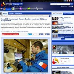 Mars 500 : l'astronaute Romain Charles raconte ses 520 jours d'expérience