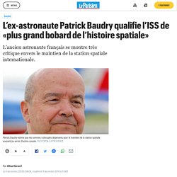 L'ISS est «le plus grand bobard de l'histoire spatiale», selon l'ex-astronaute Patrick Baudry