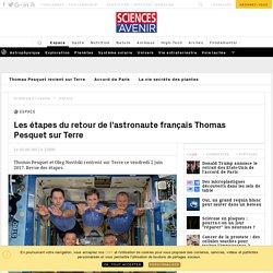 Les étapes du retour de l'astronaute français Thomas Pesquet sur Terre - Sciencesetavenir.fr