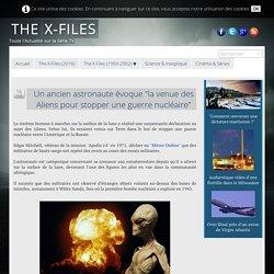 """Un ancien astronaute évoque """"la venue des Aliens pour stopper une guerre nucléaire"""""""