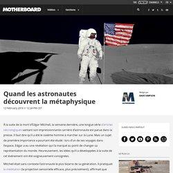Quand les astronautes découvrent la métaphysique