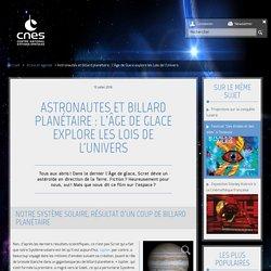 Astronautes et billard planétaire : l'Âge de Glace explore les L