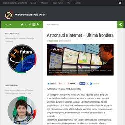 Astronauti e Internet - Ultima frontiera - AstronautiNEWS