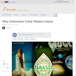 Why Astronauts Crave Tabasco Sauce : The Salt