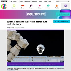 SpaceX docks to ISS: Nasa astronauts make history - CBBC Newsround