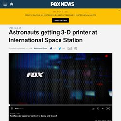Astronauts getting 3-D printer at International Space Station