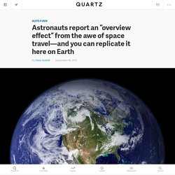 """Astronauts' awe gives them an """"overview effect"""" after returning to Earth"""
