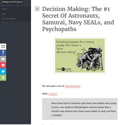Decision Making: The #1 Secret Of Astronauts, Samurai, Navy SEALs, and Psychopaths