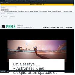 On a essayé… «Astroneer», jeu d'exploration spatiale et phénomène en devenir