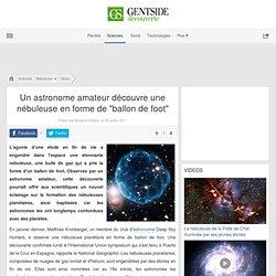 """Un astronome amateur découvre une nébuleuse en forme de """"ballon de foot"""""""