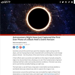 Astronomers might have just captured the first ever photo of a black hole's event horizon