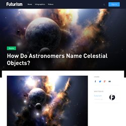 How Do Astronomers Name Celestial Objects?