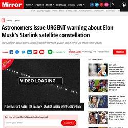 Astronomers issue URGENT warning about Elon Musk's Starlink satellite constellation