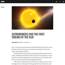 Astronomers find the first sibling of the sun