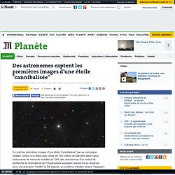 """Des astronomes captent les premières images d'une étoile """"cannibalisée"""""""
