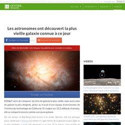 Les astronomes ont découvert la plus vieille galaxie connue à ce jour